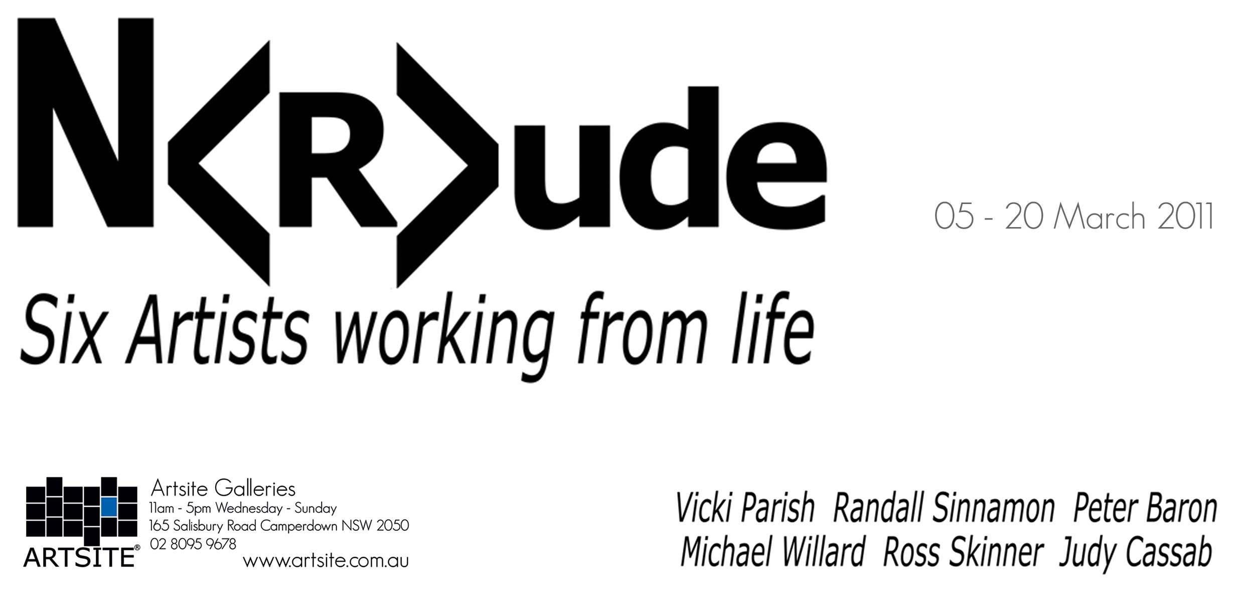 View Exhibition at Artsite Gallery, 05 - 20 March 2011: N<R>ude - Six Artists Working from Life: Michael Willard, Ross Skinner, Judy Cassab, Vicki Parish, Randall Sinnamon, Peter Baron