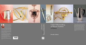 Gold and Silversmithing in Western Australia - A History, by Dorothy Erickson.