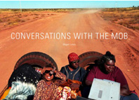 Megan Lewis: Conversations with the Mob. Artsite Gallery 05 - 20 May 2012.