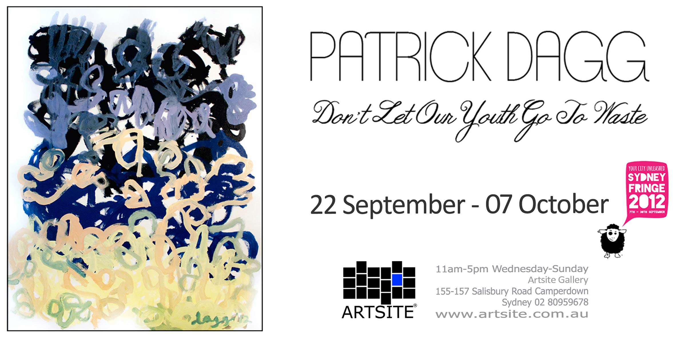 Patrick Dagg - Don't Let Our Youth Go To Waste. Artsite Gallery 22 September-07 October 2012.