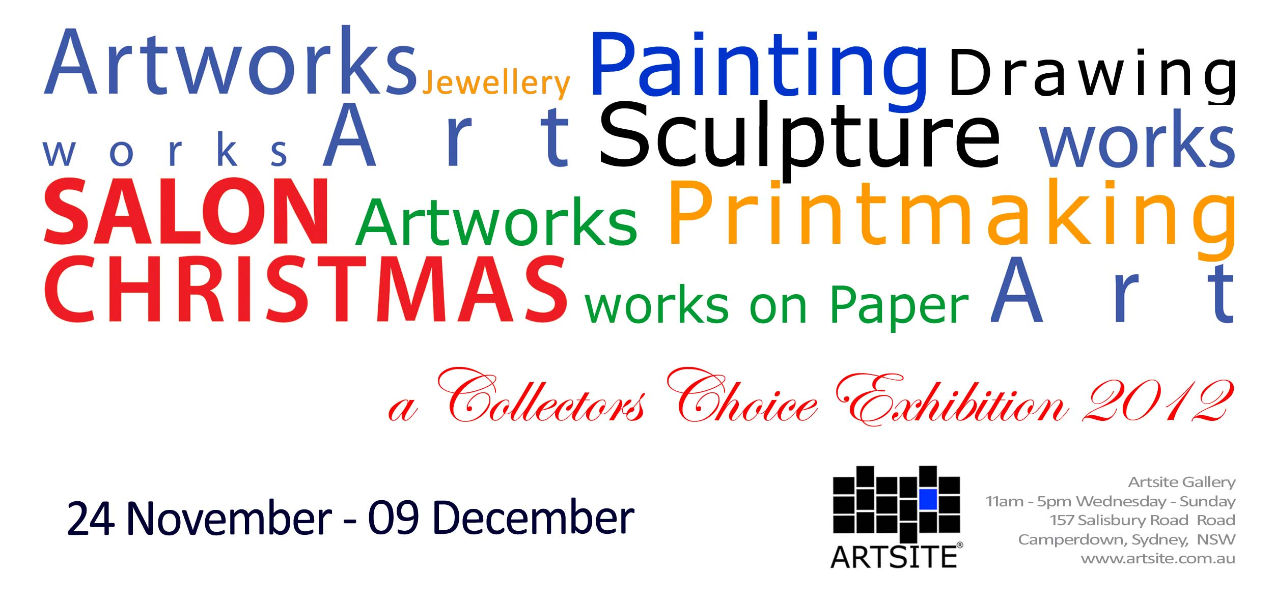View Exhibition at Artsite Gallery, Sydney: 24 November - 09 December 2012. Collectors Choice 2012