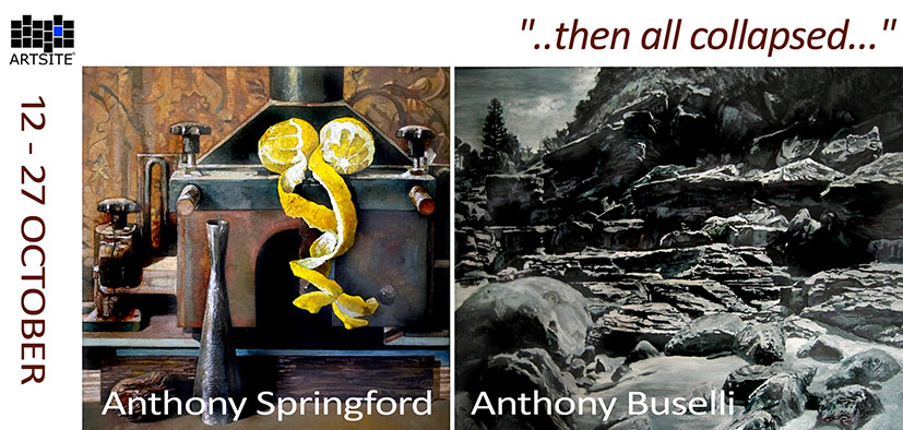 View Exhibition at Artsite Gallery, Sydney:12 - 27 October 2013 ..then all collapsed... New paintings by Anthony Springford and Anthony Buselli