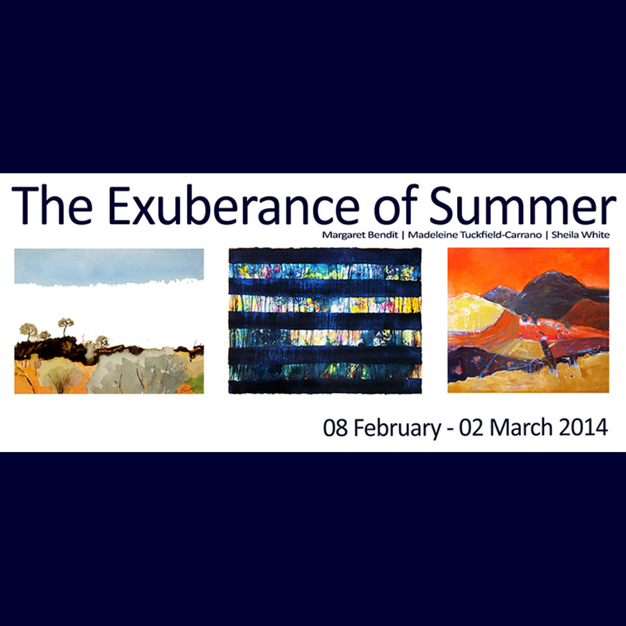 The Exuberance of Summer - Artsite Gallery 08 February - 02 March 2014 - Margaret Bendit | Madeleine Tuckfield-Carrano | Sheila White