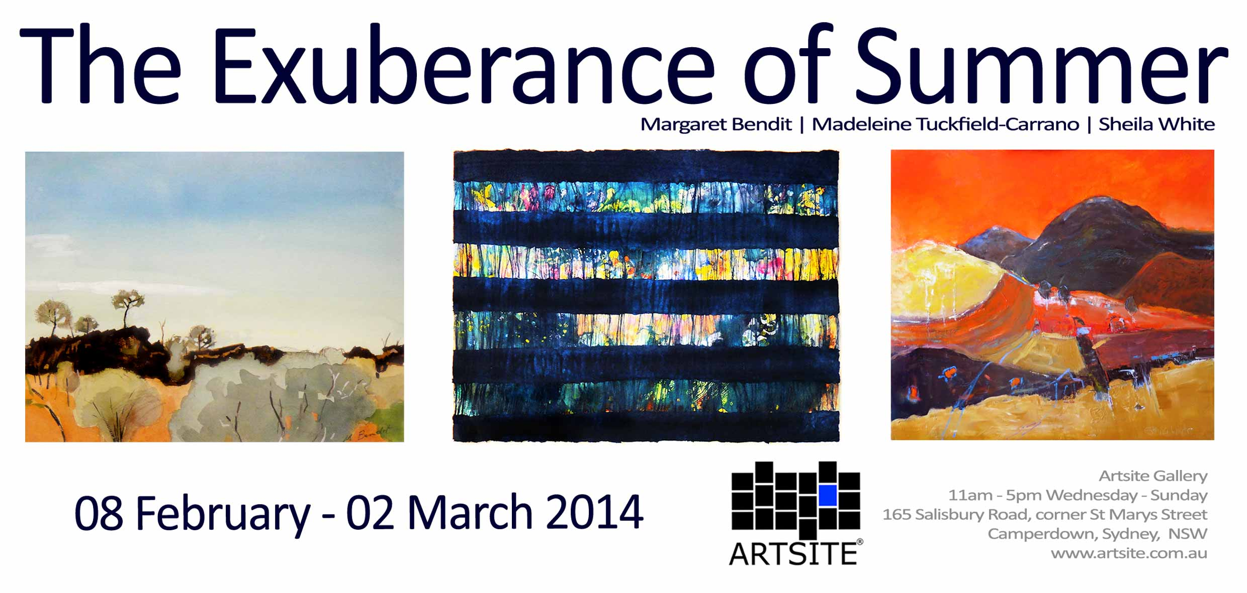 The Exuberance of Summer: Margaret Bendit | Madeleine Tuckfield-Carrano | Sheila White. Artsite Gallery 08 February - 02 March 2014