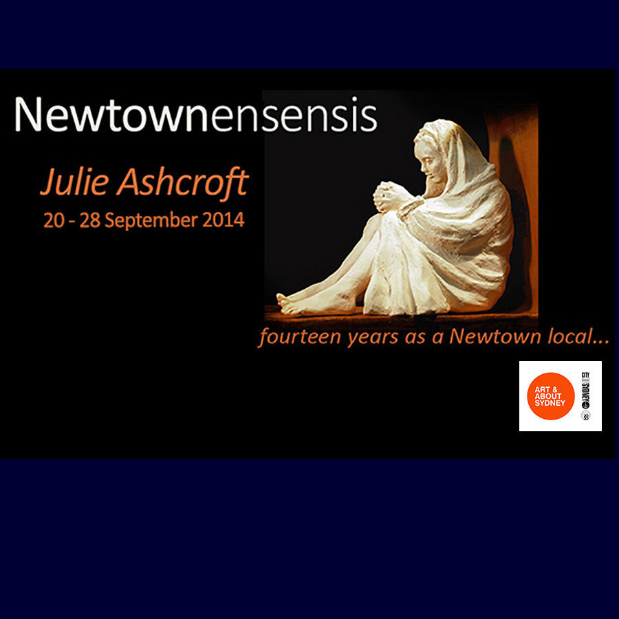 Newtownensensis - Julie Ashcroft - Fourteen years a Newtown Local... Artsite Project Exhibition - 20 - 28 September 2014 and an Associated Event of Art & About Sydney 2014
