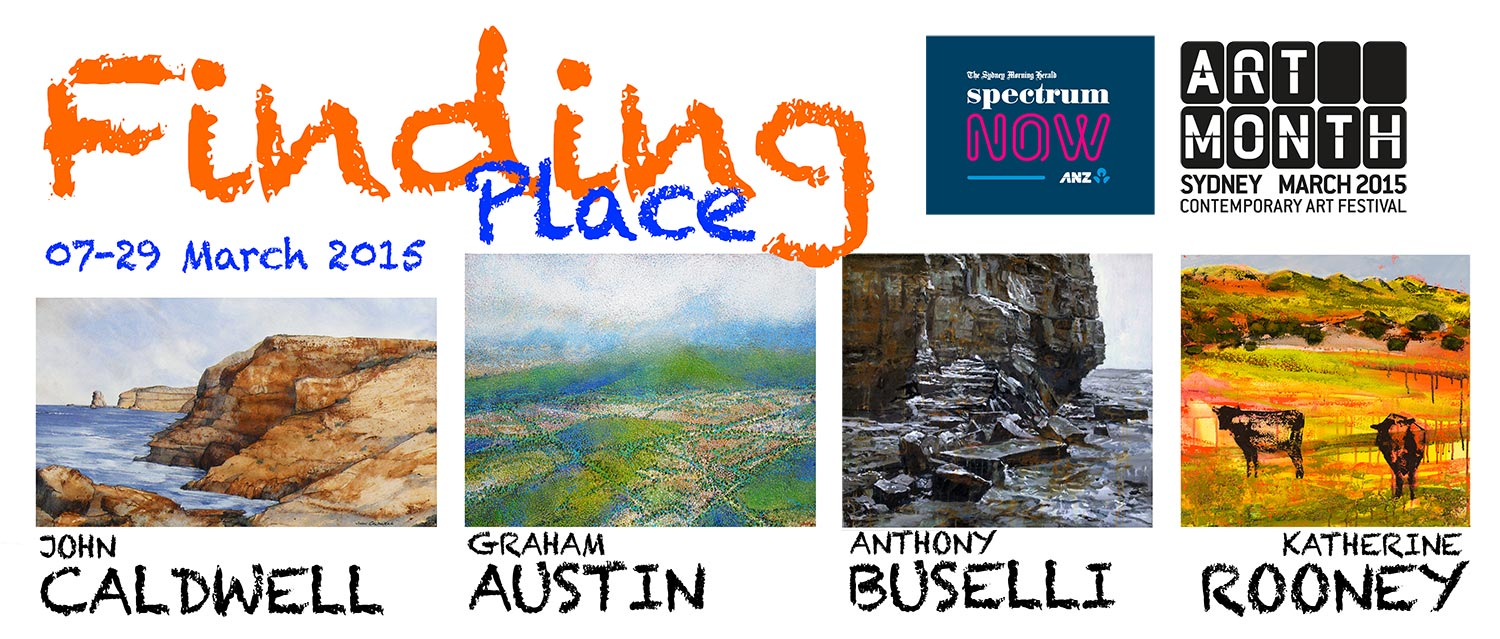 Finding Place: John Caldwell, Graham Austin, Anthony Buselli, Katherine Rooney. Artsite Gallery Exhibition - An Event of Art Month Sydney and Spectrum Now 2015 04 - 26 April 2015.