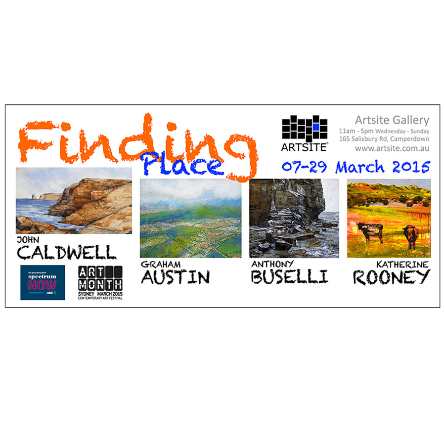 Finding Place Exhibition - Graham Austin | Anthony Buselli | John Caldwell | Katherine Rooney. Artsite Gallery 07 March - 29 March 2015