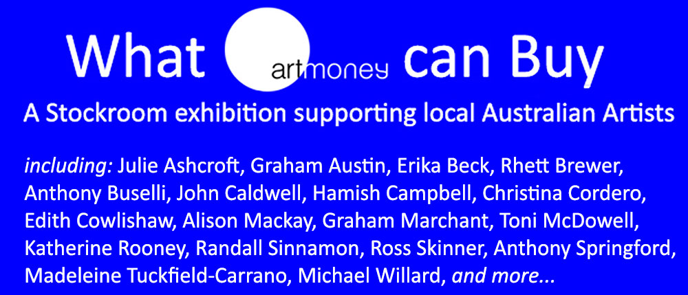 View Exhibition at Artsite Gallery. 04 - 25 April 2015: What Art Money can Buy. An exhibition of local emerging Australian Artists.