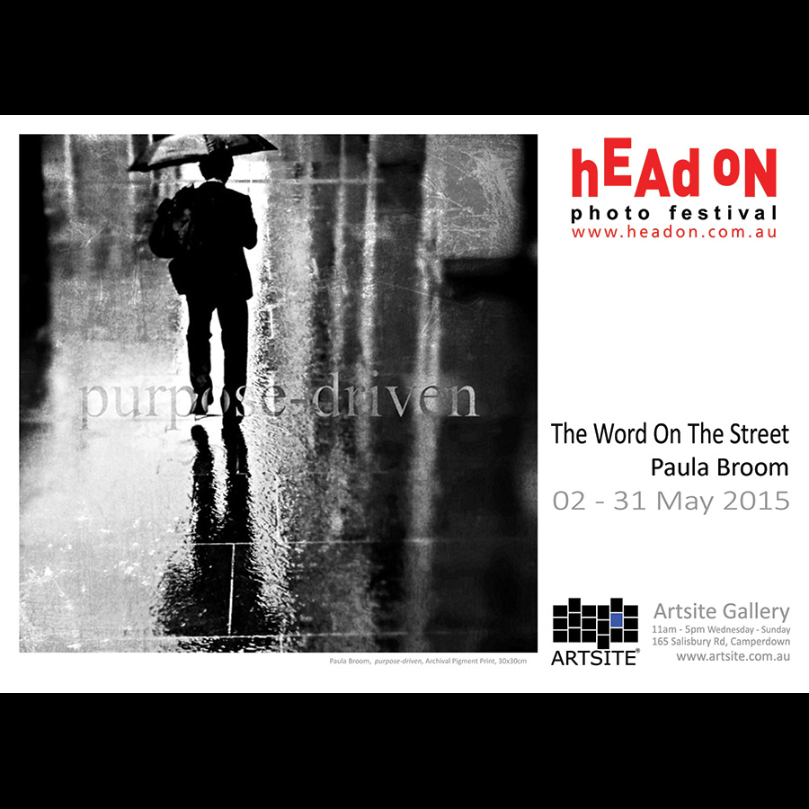The Word On The Street:Paula Broom -Head On Photo Festival 2015 Artsite Gallery 02 -31 May 2015