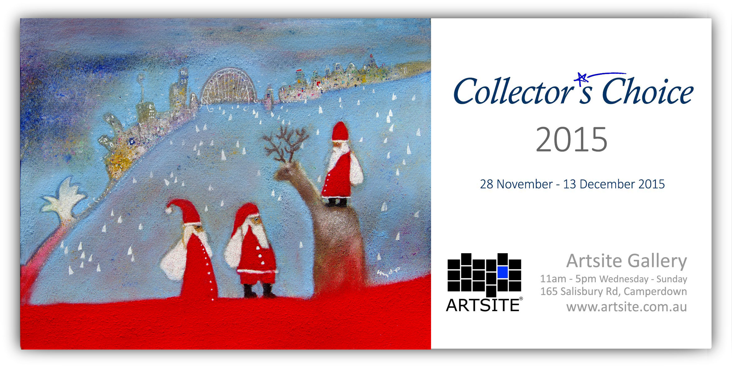 Artsite Gallery Exhibition  - Collector's Choice 2015 - 28 November - 13 December 2015 - join the artists at the opening on Sunday29th November 3-5pm - All Welcome