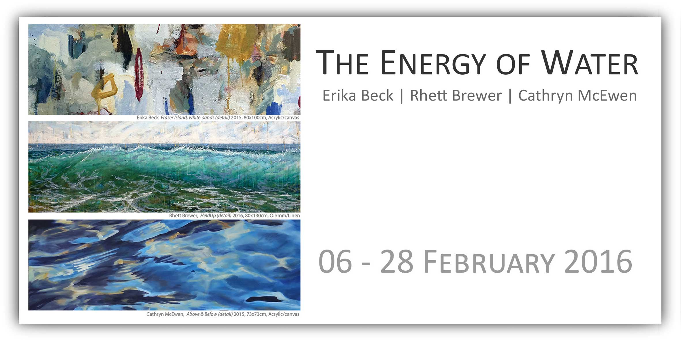 View Exhibition at Artsite Gallery. 06 - 28 February 2016: The Energy of Water with Erika Beck | Rhett Brewer | Cathryn McEwen.