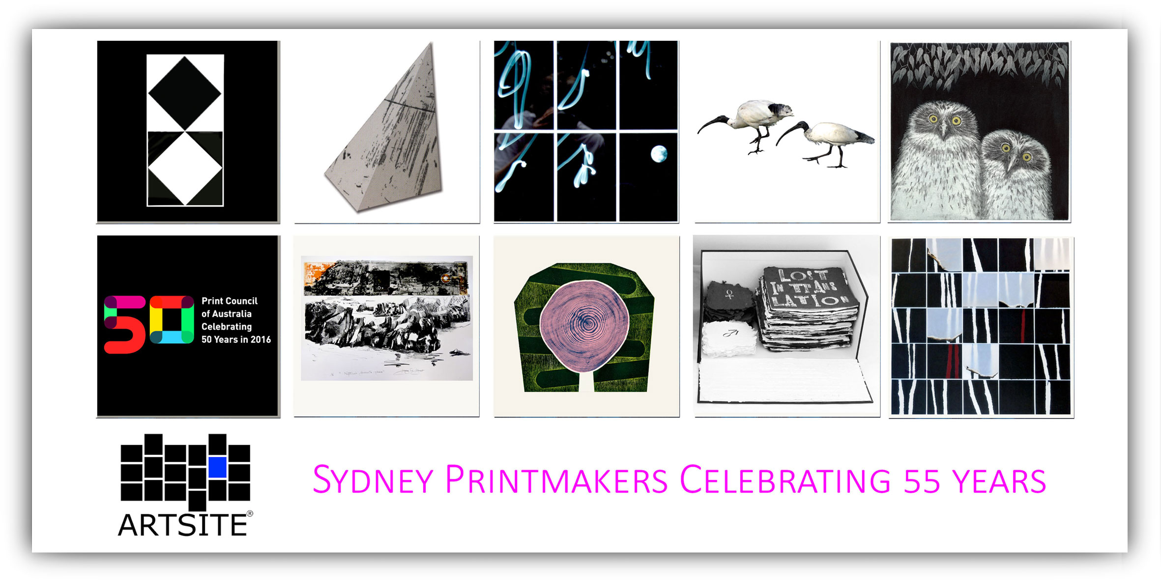 Artsite Gallery Exhibition - Sydney Printmakers Celebrating 55 years - 1961-2016 An Exhibition from Australia's top artist printmakers in both traditional & contemporary practice. Artsite Gallery 05 - 27 March 2016 - join the artists at the opening on Sunday 6th March 3-5pm - All Welcome