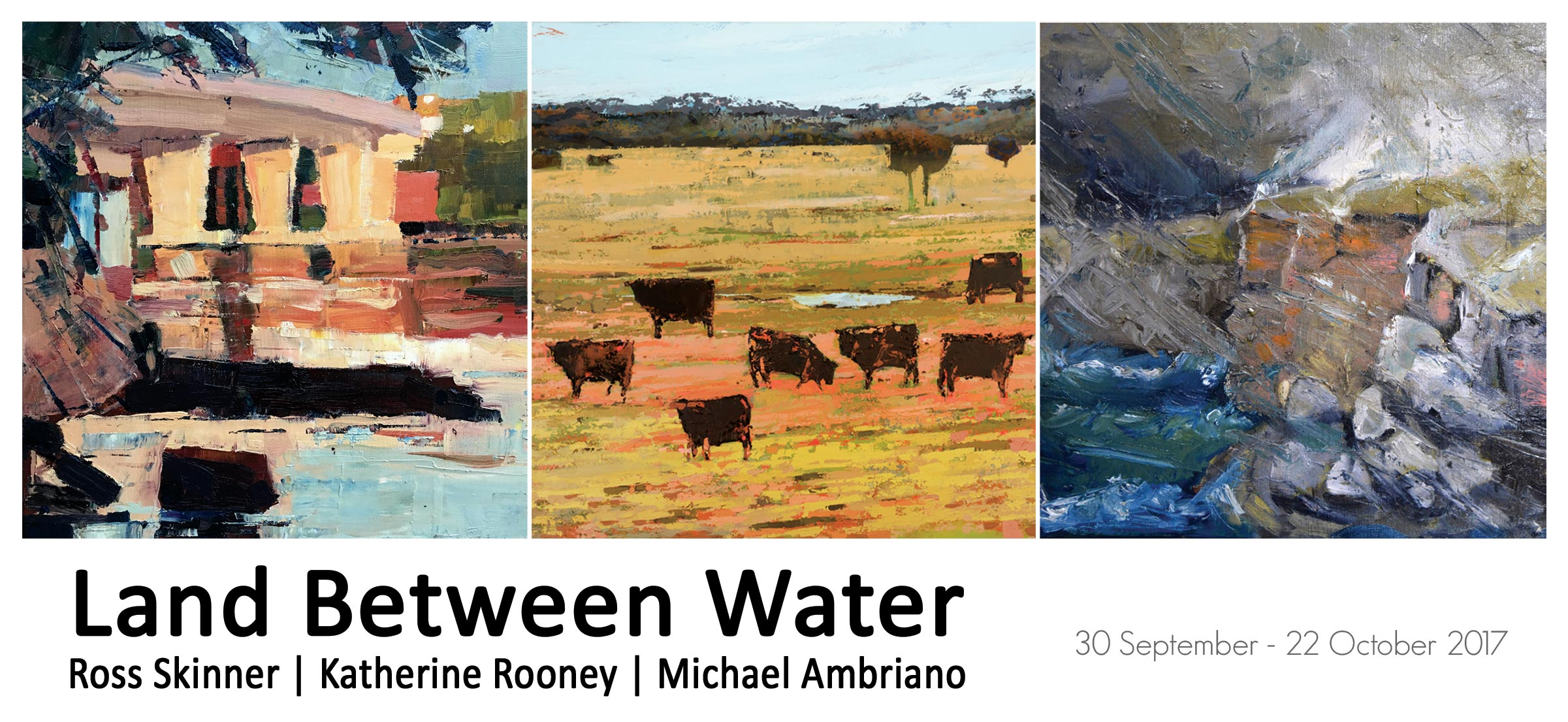 View Exhibition at Artsite Gallery, Sydney: 30 September - 22 October 2017. Land Between Water: Ross Skinner, Katherine Rooney, Michael Ambriano
