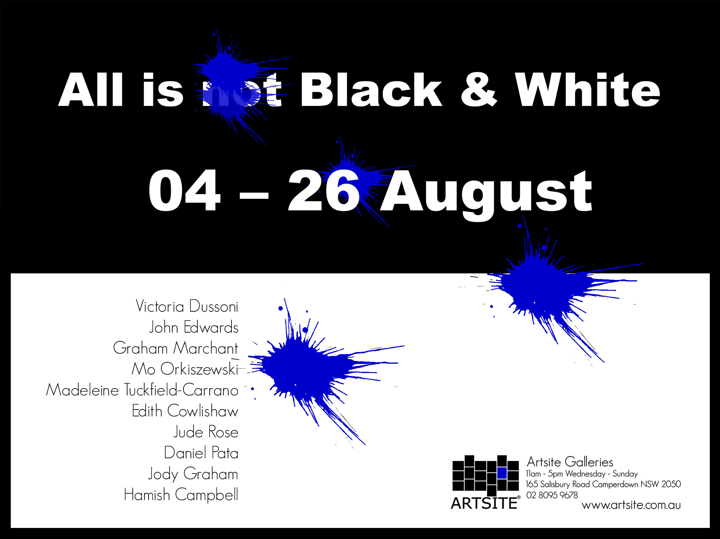 Artsite Galleries Exhibition | All is (not) Black and White | 04-26 August 2018 | Victoria Dussoni | John Edwards | Graham Marchant | Mo Orkiszewski | Madeleine Tuckfield-Carrano | Edith Cowlishaw | Jude Rose | Daniel Pata | Jody Graham | Hamish Campbell | Sandi Rigby | Jack Fangmin Wu