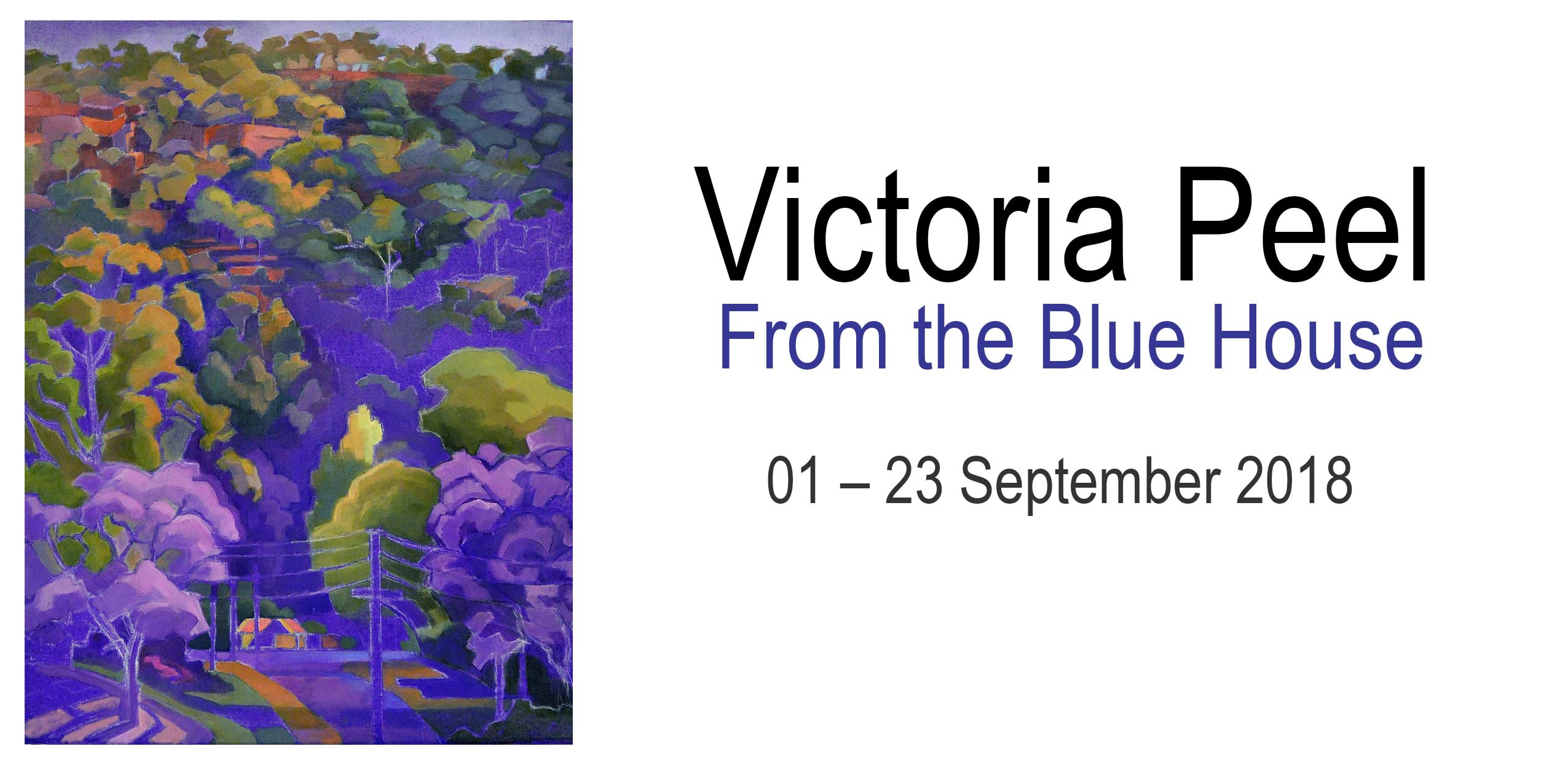 Artsite Galleries Exhibition | Victoria Peel |From the Blue House | 01 - 23 September 2018