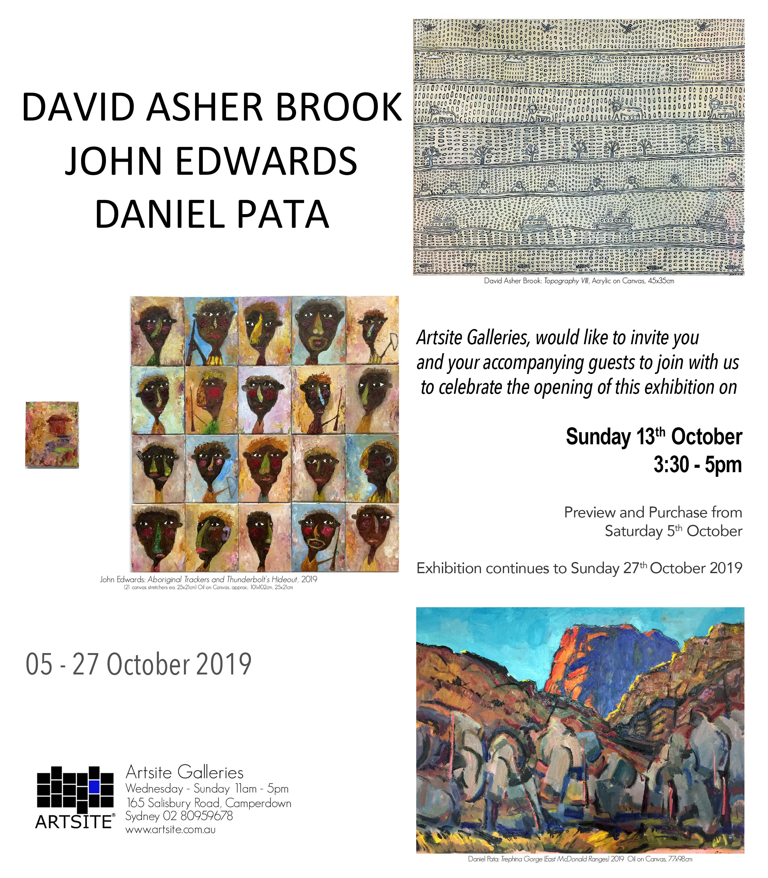 Artsite Gallery Exhibition | DAVID ASHER BROOK | JOHN EDWARDS | DANIEL PATA | 05-27 October 2019 | Opening event 3:30-5pm Sunday 13 October 2019 | All Welcome.