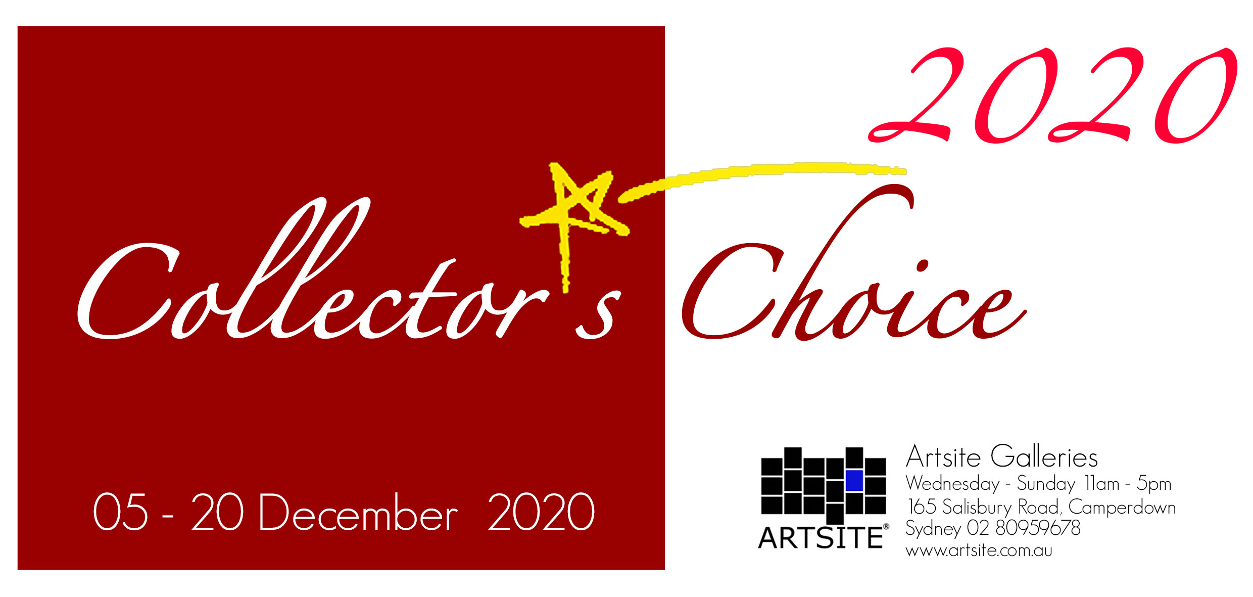 Artsite Galleries Exhibition | Collectors Choice 2020 | Gallery and Invited Artists | 05 - 20 December 2020. | Open Friday, Saturday and Sundays 11am - 5pm and By Appointment: Monday - Friday.