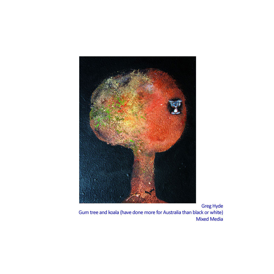 Greg Hyde ~ It's a Whimsical Life. Artsite Gallery 17 March - 01 April 2012