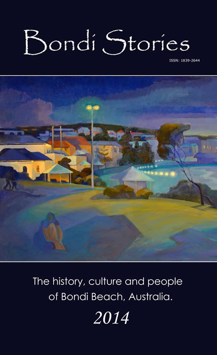 Cover Image, Bondi Stories: The history, culture and people of Bondi Beach, Australia (Volume 2) ISBN: 978-1496093370 Pub: March 2, 2014, Dan Webber (Author)