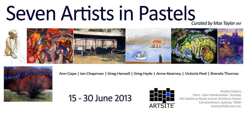 Seven Artists In Pastel, curated by Max Taylor AM, 15 - 30 June 2013, Artsite Galleries exhibition archive.