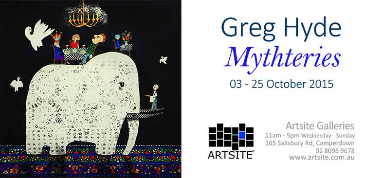 Mythteries: Greg Hyde, 03 - 25 October 2015, Artsite Galleries exhibition archive