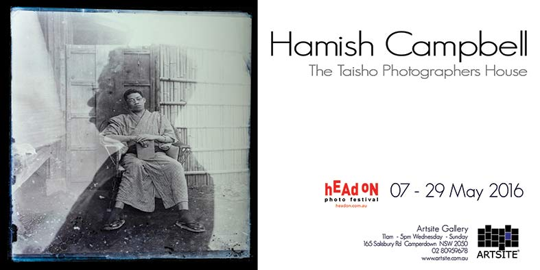 Hamish Campbell: The Taisho Photographer´s House, Head On Photo Festival 2016, 07 - 29 May 2016, Artsite Galleries exhibition archive.