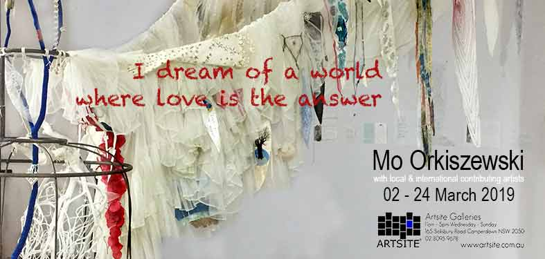 Mo Orkiszewski: 'I dream of a world where love is the answer', 02 - 24 March 2019, Artsite Galleries exhibition archive.