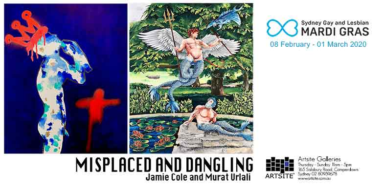 MISPLACED and DANGLING: Jamie Cole   Murat Urlali 2020 Sydney Gay and Lesbian Mardi Gras 08 February - 01 March 2020. Artsite Galleries exhibition archive.