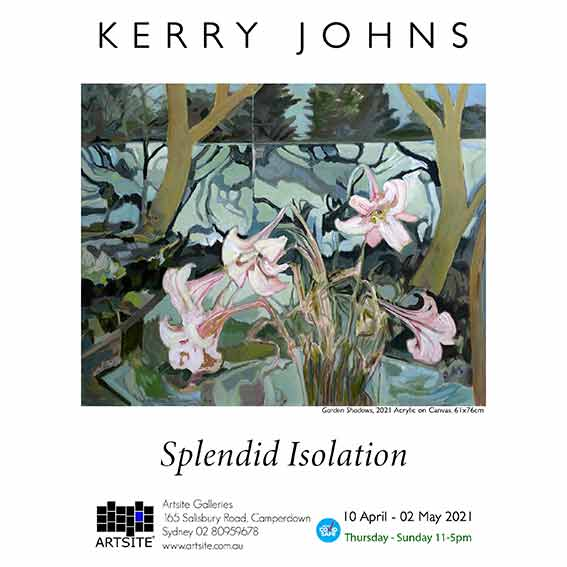 Kerry Johns: Splendid Isolation 10 April - 02 May 2021. A COVID Safe exhibition. Artsite Galleries exhibition archive.