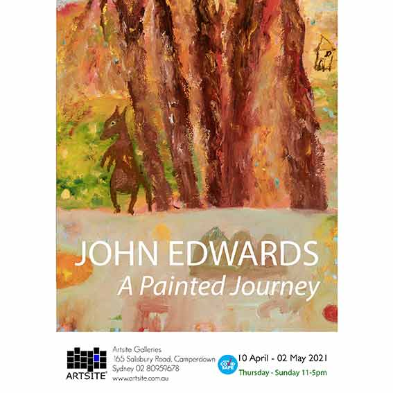 John Edwards: A Painted Journey, A COVID Safe exhibition. 10 April - 02 May 2021. Artsite Galleries exhibition archive